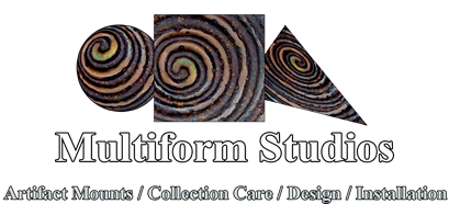 Multiform Studios, Artifact Mounts, Collection Care, Exhibit Design, Installation
